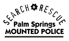 Palm Springs Mounted Police Search and Rescue